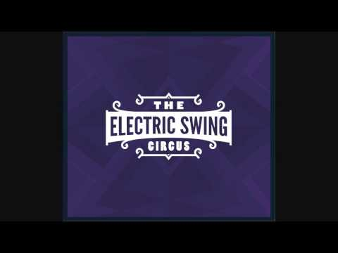 The Electric Swing Circus - Everybody Wants To Be A Cat - Electro Swing