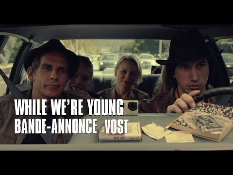 While we're young de Noah Baumbach - Bande-Annonce VOST