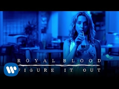 Royal Blood - Figure It Out (Official Video)