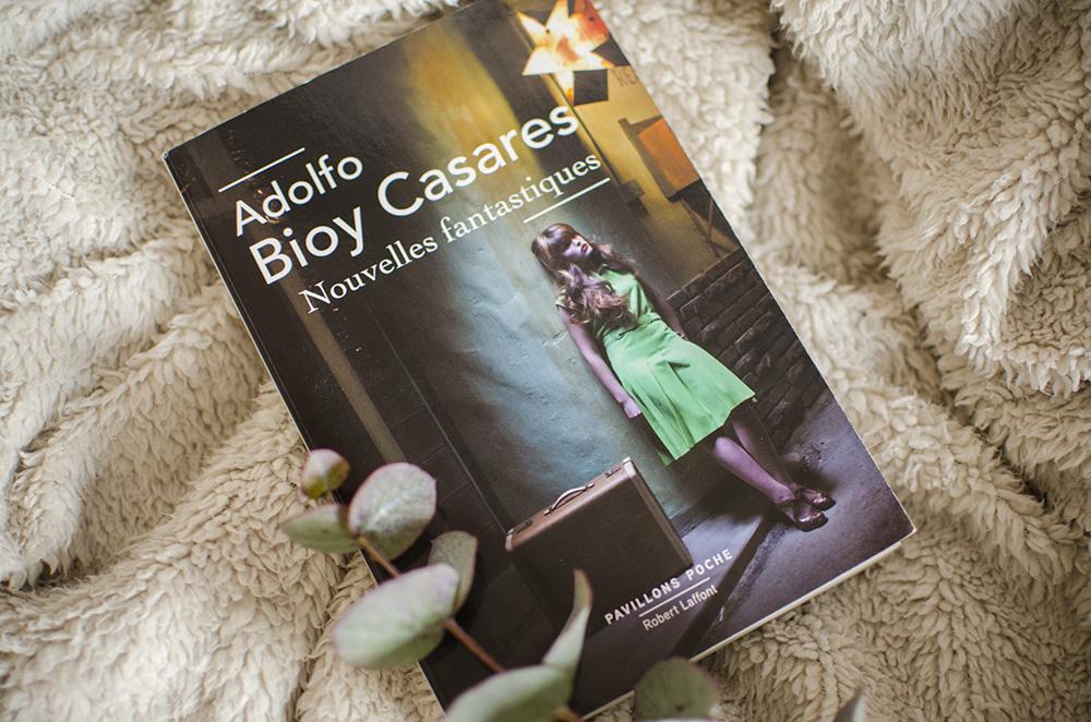Mes dernières lectures #10 - A. Bioy Casares, Nouvelles Fantastiques
